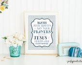 Wash Your Hands and Say Your Prayers Wall Print - INSTANT DOWNLOAD - 107