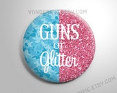 Guns or Glitter Gender Reveal Party Favors  2.25 inch pinback button pin badge or magnets