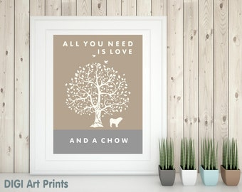 Chow Art Print, All You Need Is Love And A Chow, Tree, Modern Wall Decor, quote, chow lover gift