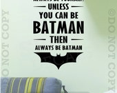 Batman Always Be Batman Vinyl Wall Decal Sticker Quote Boy Girl