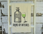 Drink Up Witches Flour Sack Tea Towel