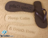 Custom Sand Imprint Flip Flops Keep Calm Drink Beer *Check size chart before ordering*