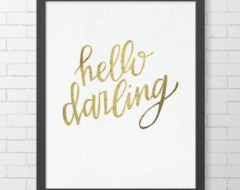 "INSTANT DOWNLOAD - Hello Darling - Faux Metalic Gold Foil - 8"" x 10"" Digital Art Print"