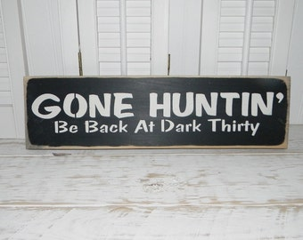 Rustic Hunting Sign Gone Huntin Sign Man Cave Country Primitive Decor