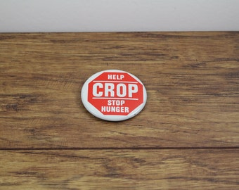 Vintage Button Pin. CROP Help Stop Hunger. Feed The People. End World Hungry. Support Farmers.  Hippie Pin. Button Pins. Pin Collections