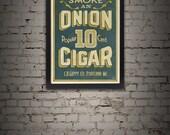 Vintage Onion Cigar Giclee Art Print 17 x 22