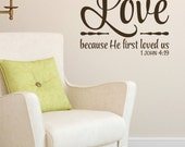 1 John 4:19 We love because He first loved us Scripture wall art Vinyl bible verse master bedroom foyer church office decal 1JOH4V19-0001