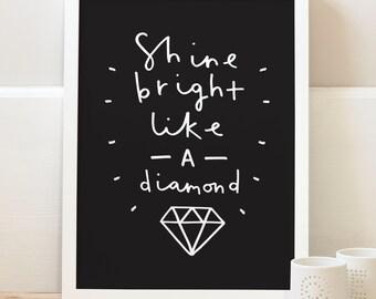 A4 Motivational Typography Print - shine bright like a diamond print - positive quote print - inspirational wall art - home decor