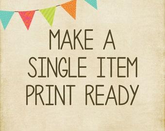 Make a Single Item Print Ready ZZ0007