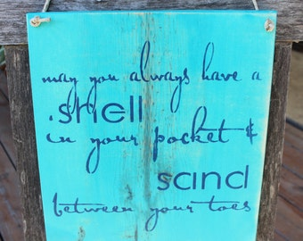 May you always have a shell in your pocket and sand between your toes wooden sign