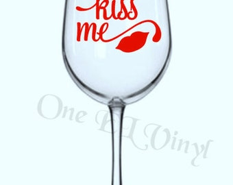 """DIY Decal - """"Kiss Me (with lips)"""" - Valentine's Day, Tumblers, Wine Glass, Mugs. Glass NOT Included"""