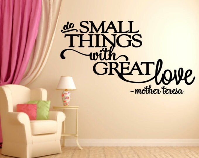 Do Small Things With Great Love - Mother Teresa Vinyl Wall Quote Home Decor Vinyl Decal