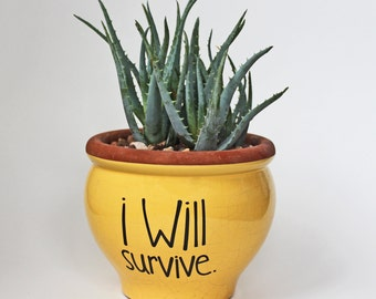 DIY Flower Pot Decal / I Will Survive / Spring Gift Idea / Planter Garden Decor