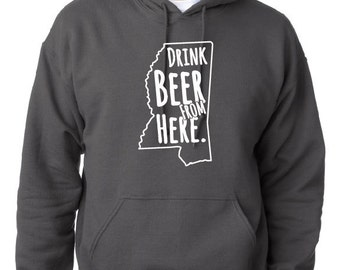 Craft Beer Hoodie- Mississippi- MS- Drink Beer From Here
