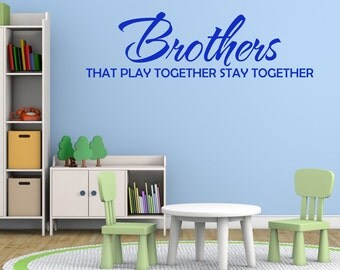 Childrens Wall Decals - Brothers That Play Together - Nursery Wall Decor - Kids Wall Art - Nursery Wall Stickers - Kids Quotes - QU031