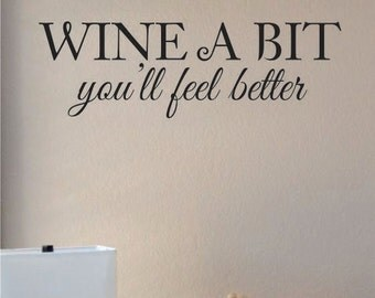 Slap-Art™ Wine a bit You'll feel better Wall Art Decal Sticker lettering saying uplifting inspirational quote verse