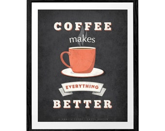 Coffee makes everything better. Coffee print mint print retro print typography print Coffee poster Christmas Present for him gift for him