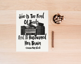She Is Too Fond Of Books Poster, Book Lover Gift, Literature Quote,Teachers Gift,Instant Download,Poster,Printable Art,Vintage Book Print