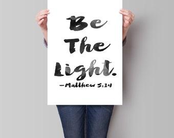 Matthews 5 14 , Bible Verse Art, Be The Light, Scripture Art Print, Scripture Art , Inspirational Quote, Christian  Art, Printable Bible