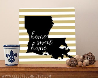 LARGE Louisiana Home Sweet Home Metal Sign Wall Art Print - gold stripe, custom colors, Saints, LSU, Louisiana State University, Cajun