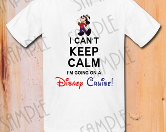 Disney Family Vacation I Can't Keep Calm I'm Going on a Disney Cruise Iron On Transfer Printable Mickey shirt digital download Personalized