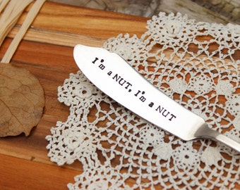 I'm a NUT Spreader - Peanut Butter Cheese Nutella Knife - Vintage Silver Plated Silverware - Hand Stamped