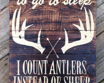 "Wood Sign, Distressed, Rustic Reclaimed Wood Sign, ""I Count Antlers"""