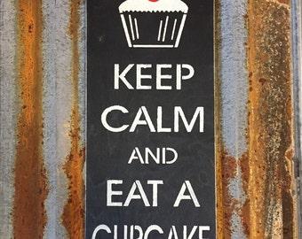 Keep Calm and Eat A Cupcake - Handmade Wood Sign