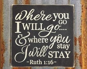 Where You Go, I Will Go - Ruth 1:16 - Handmade Wood Sign