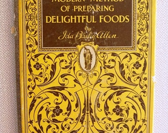 1927 The Modern Method of Preparing Delightful Foods by Ida Baily Allen