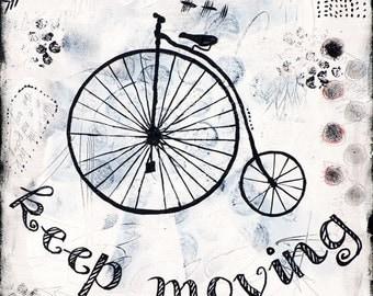 Keep Moving Forward - Inspirational Art - Mixed Media Artwork - Old High Wheel Bicycle Art - Penny Farthing Bike Art - Modern Wall Art