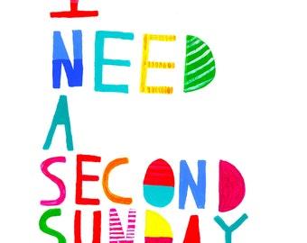 I need a second Sunday print