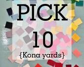 Bundle - PICK 10 Mix and Match Kona Cotton WHOLE yards