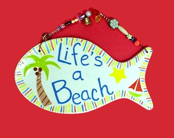 Life's A Beach • Ceramic Fish Plaque • Summer Fun All Year Long • Exclusive Fish shaped Plaque • Beach Art • Crafts by the Sea