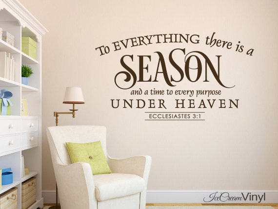 Christian Wall Decal Scripture Vinyl Decal Ecclesiastes 3:1 There Is A Season And A Time Vinyl Decal Bedroom Family Room Vinyl Lettering