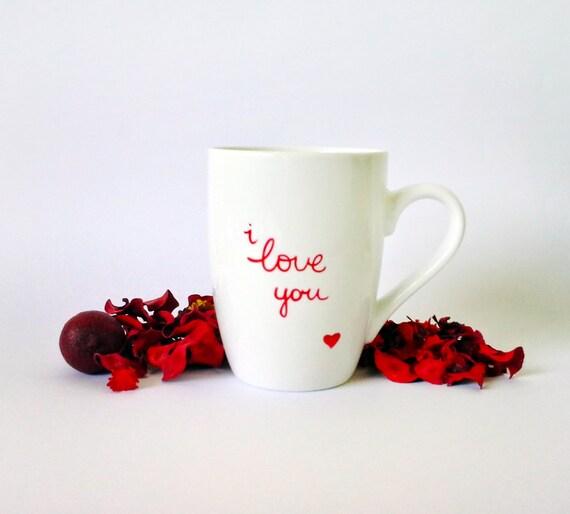 "Valentines Day Mug// Anniversary Cup - Hand painted White Ceramic Mug, "" I love you """