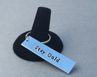 Stay Gold The Outsiders Ponyboy Keychain Hand Stamped Aluminum Keychain