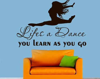 Wall Decals Dancer Life's a Dance You Learn as You Go Quote Decal Sticker Vinyl Decals Wall Decor Murals Z509