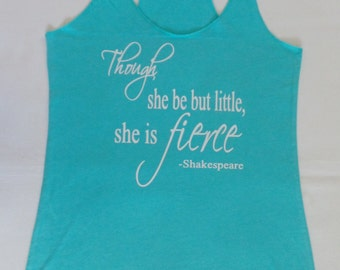 Though she be but little she is fierce Tank Top. Yoga Tank. Gym Tank Top. Workout Tank Top. Fitness.