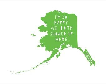 ALASKA |  I'm So Happy | alaska state print, alaska state art, alaska state typography,engagement gift, anniversary gift for men, gift wife