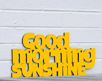 Good Morning Sunshine (yellow, you are my sunshine)