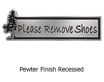 Pine Tree Evergreen Remove Shoes Please 9x3 inches made in the USA