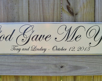 God Gave Me You - Painted Wedding Sign - Personalized Wedding Gift - Engagement Gift - Wood Anniversary Gift - Wood Sign - Wedding Decor