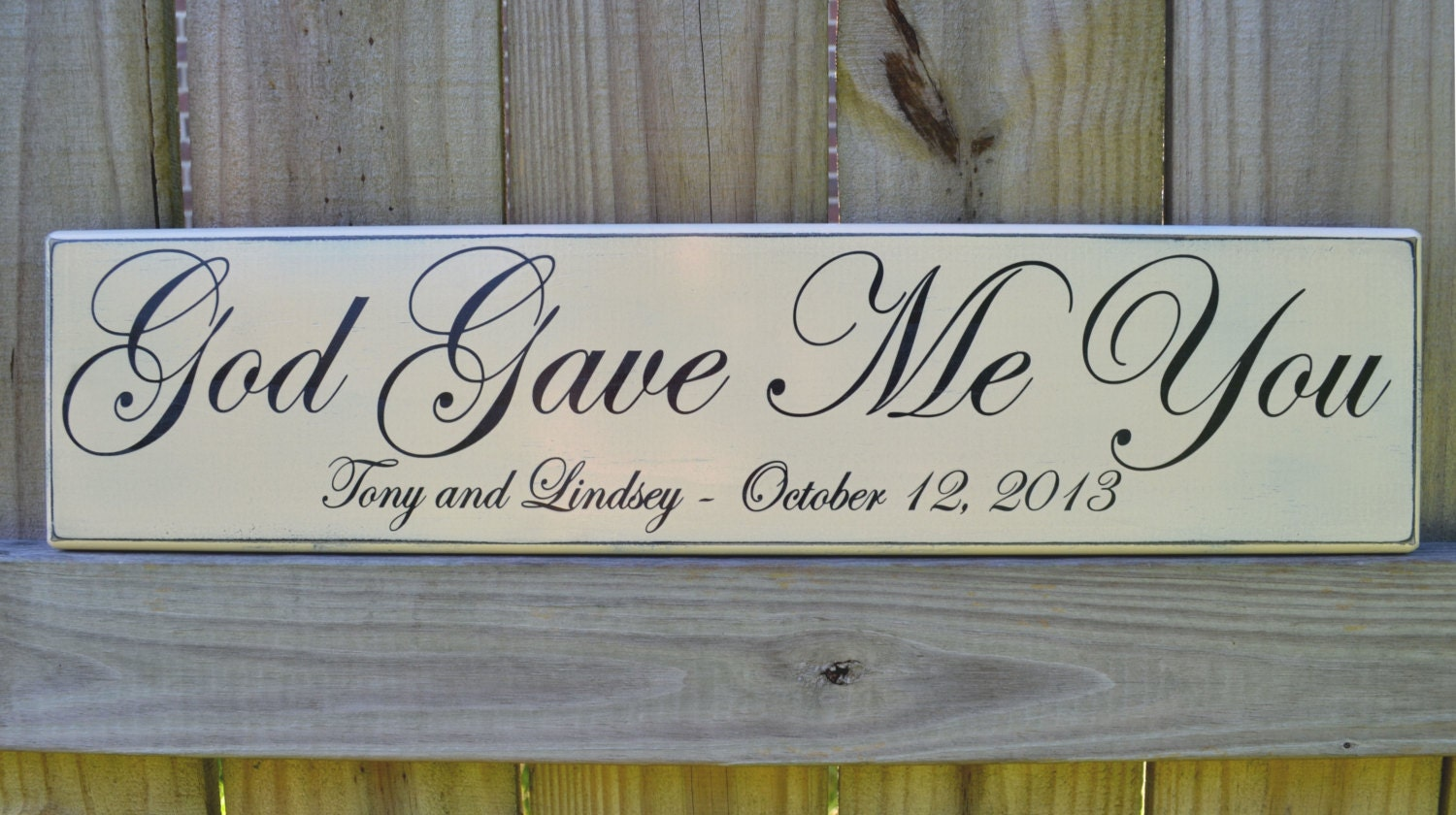 Me To You Wedding Gifts: God Gave Me You Painted Wedding Sign Personalized Wedding
