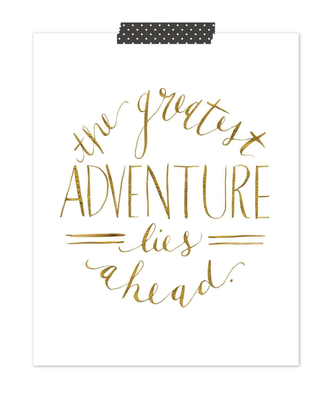 Adventure Quote Print // The Greatest Adventure Lies