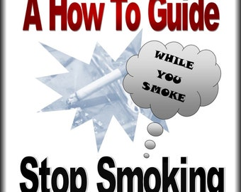How to Guide to Stop Smoking (While still smoking) ebooklet