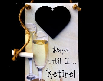 "Retirement Gift  ""Days Until … I Retire!""  - Countdown the days to Retirement/Freedom! 5X7"" Retirement Countdown Sign with Chalk"