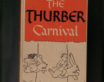 The Thurber Carnival.  Written and Illustrated by James Thurber.  1946 Hardback In Very Good Condition.