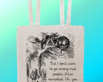 Alice in wonderland Chesire Cat I dont want to go with the mad people We're all mad here- Reuseable Shopping Canvas Tote Bag