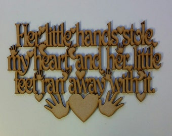Little hands stole my heart and ran away with it plaque sign